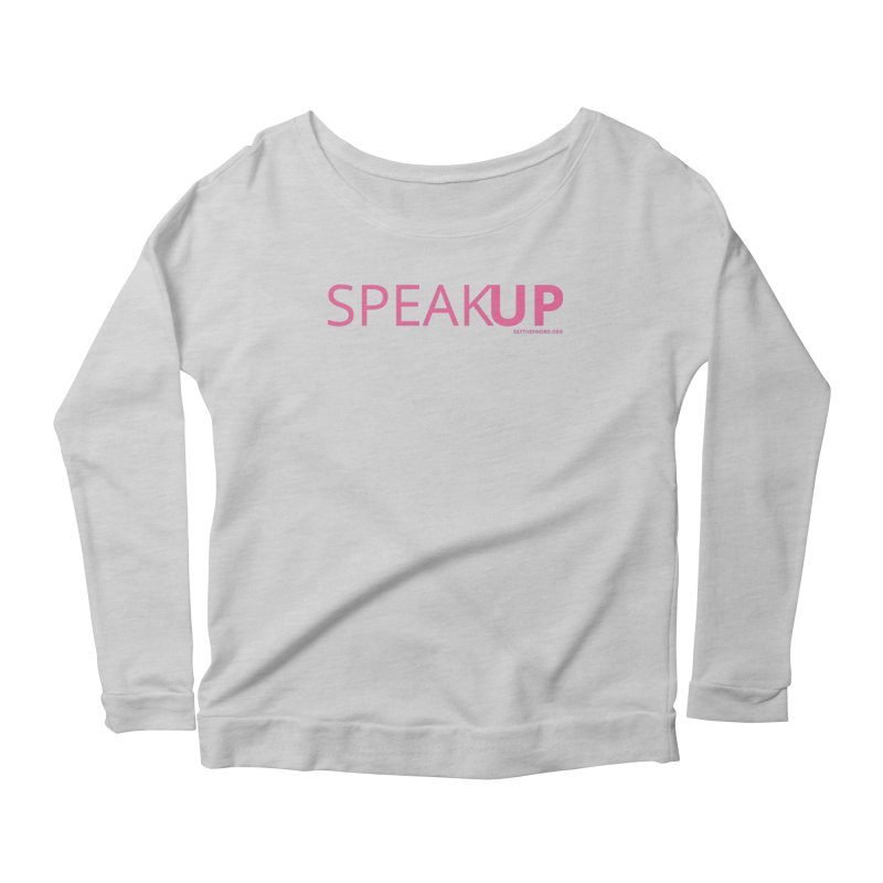 Speak Up Women's Scoop Neck Longsleeve T-Shirt by Say The F Word