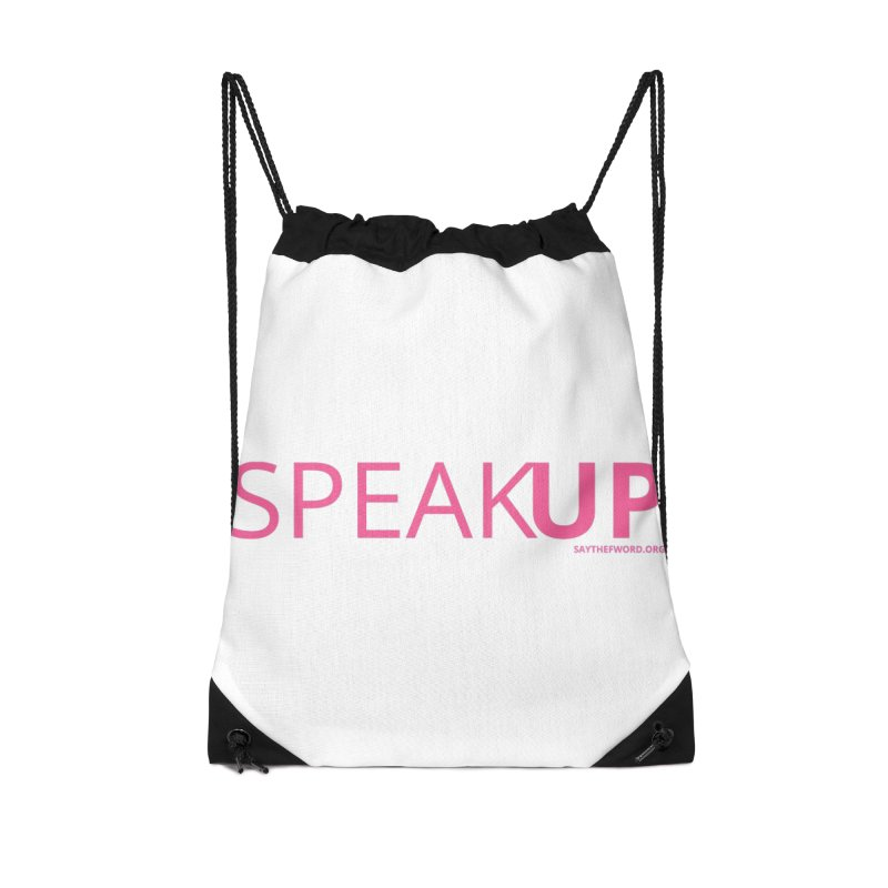 Speak Up Accessories Drawstring Bag Bag by Say The F Word