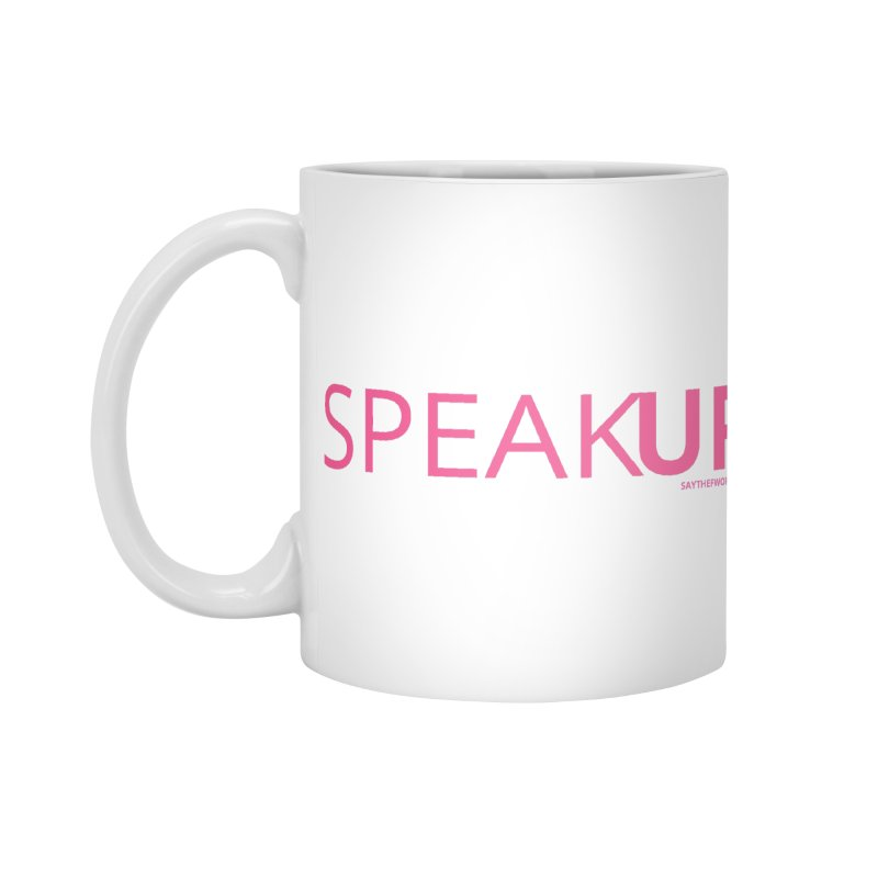 Speak Up Accessories Standard Mug by Say The F Word
