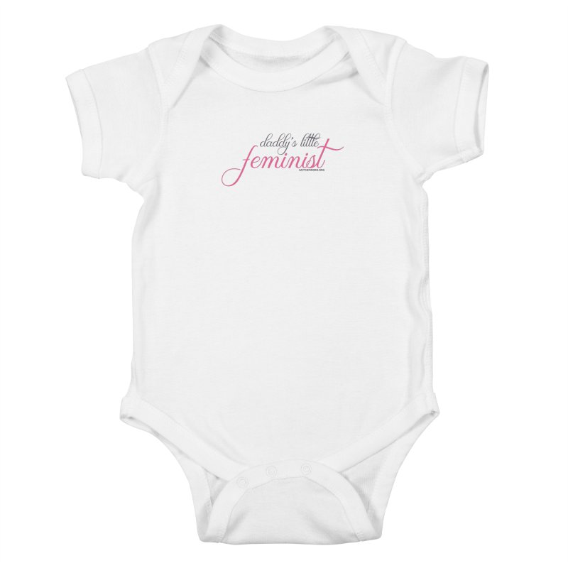 Daddy's Little Feminist Kids Baby Bodysuit by Say The F Word