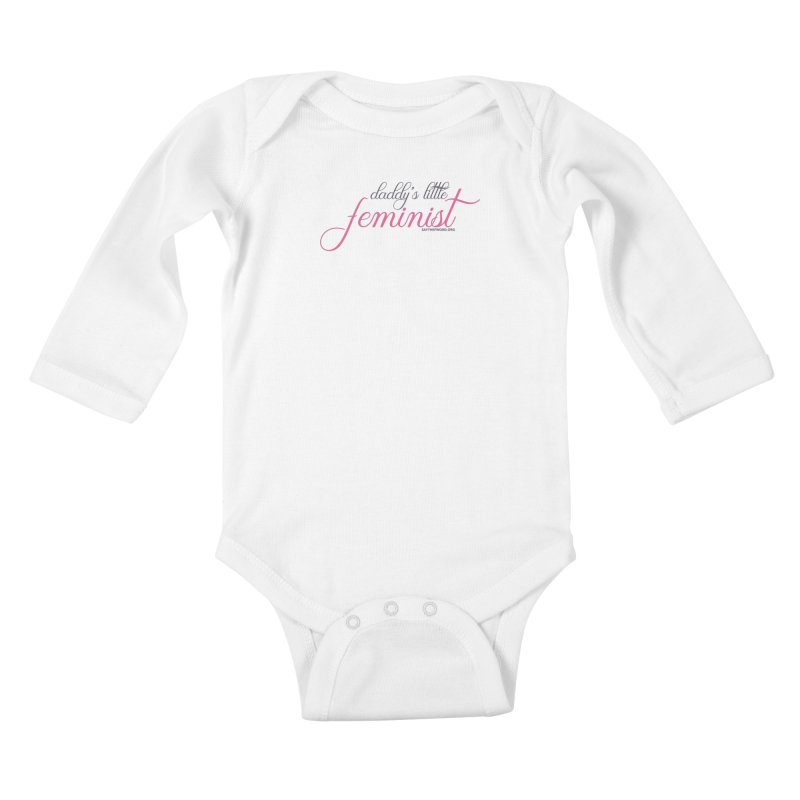 Daddy's Little Feminist Kids Baby Longsleeve Bodysuit by Say The F Word