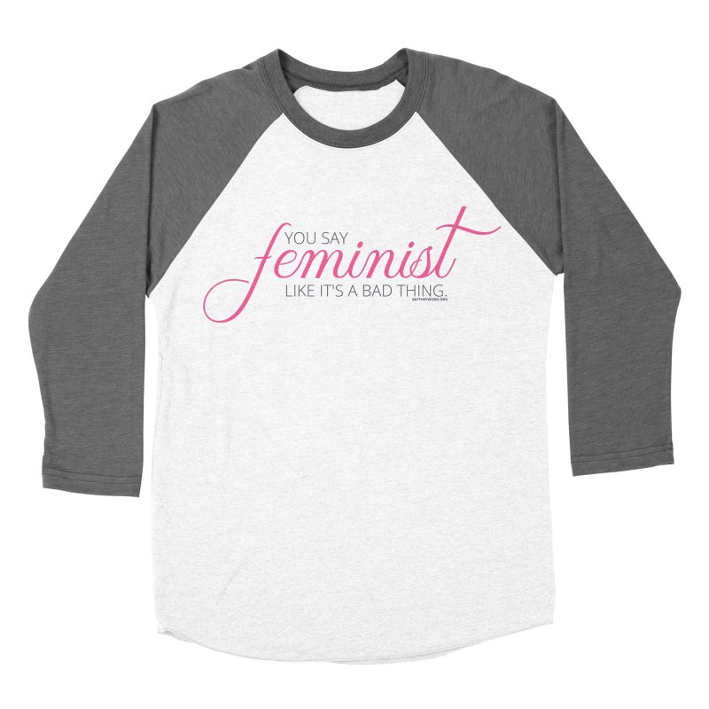 Say The F Word in Women's Baseball Triblend Longsleeve T-Shirt Tri-Grey Sleeves by Say The F Word