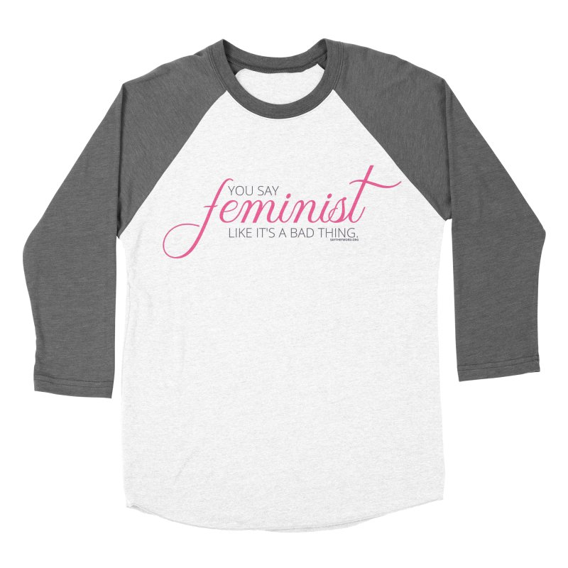 Say The F Word Women's Baseball Triblend Longsleeve T-Shirt by Say The F Word