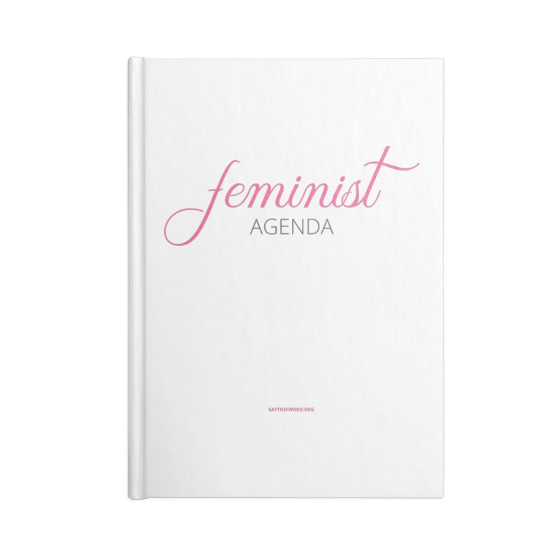 Feminist Agenda Accessories Lined Journal Notebook by Say The F Word