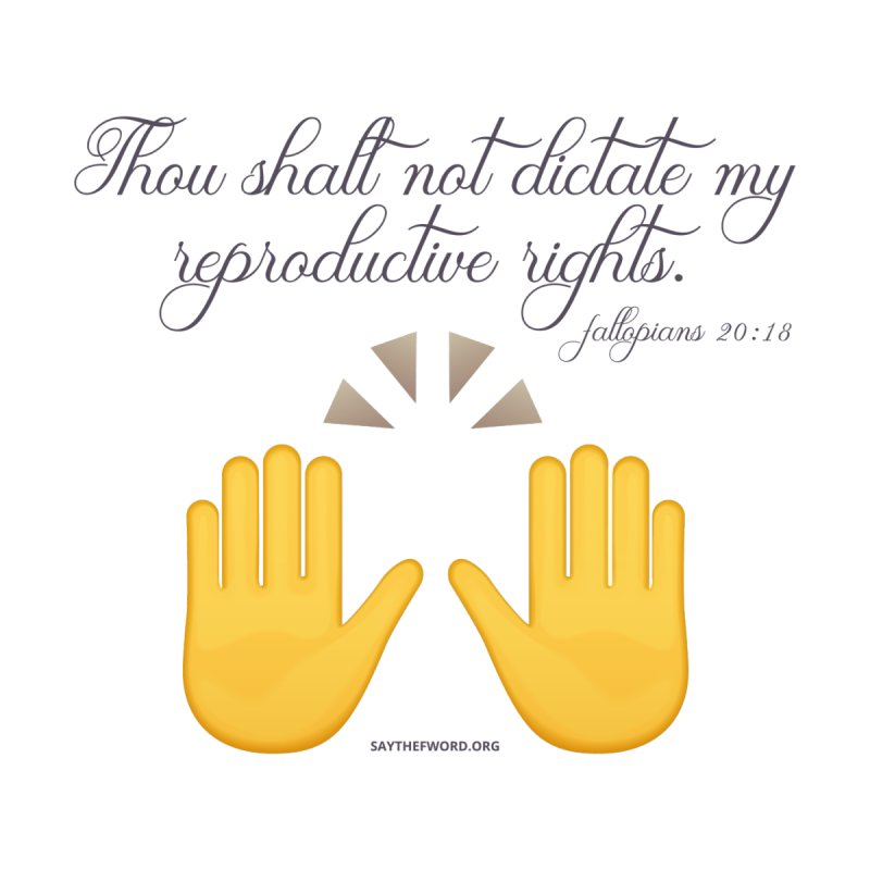 Thou Shalt Not Dictate My Reproductive Rights Women's V-Neck by Say The F Word