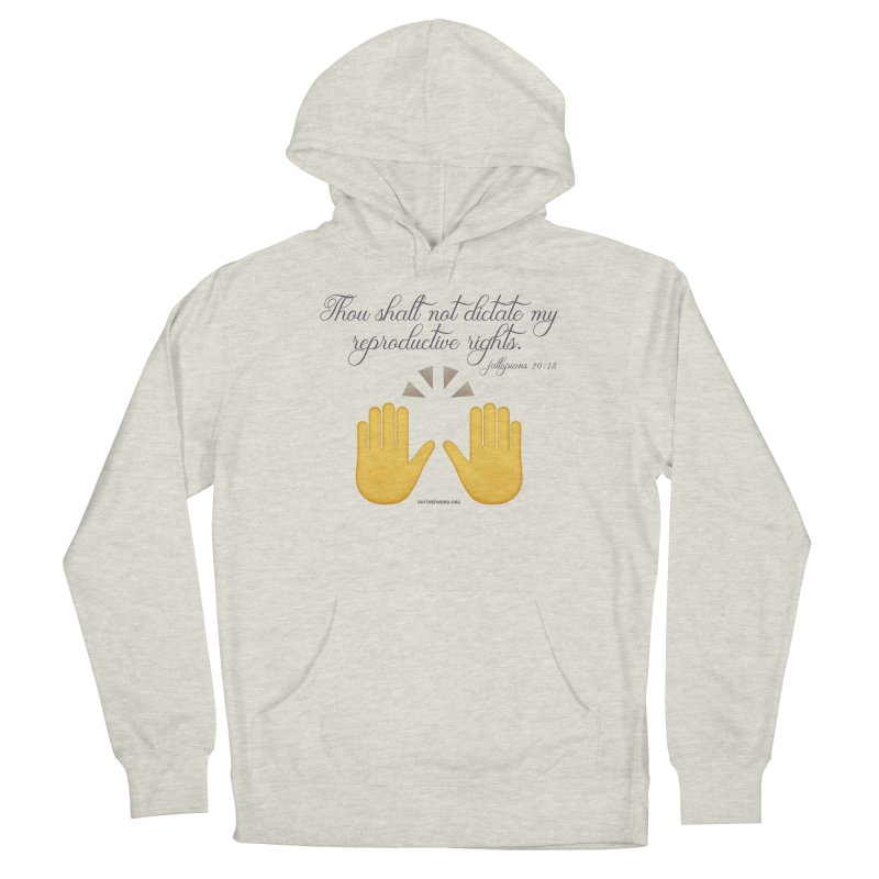Thou Shalt Not Dictate My Reproductive Rights Women's Pullover Hoody by Say The F Word