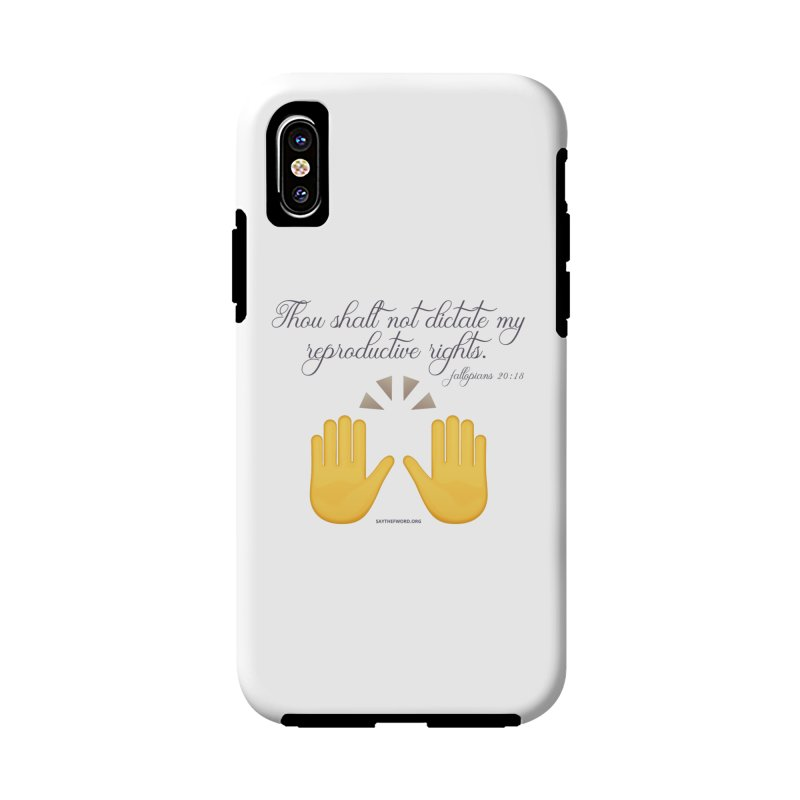 Thou Shalt Not Dictate My Reproductive Rights Accessories Phone Case by Say The F Word
