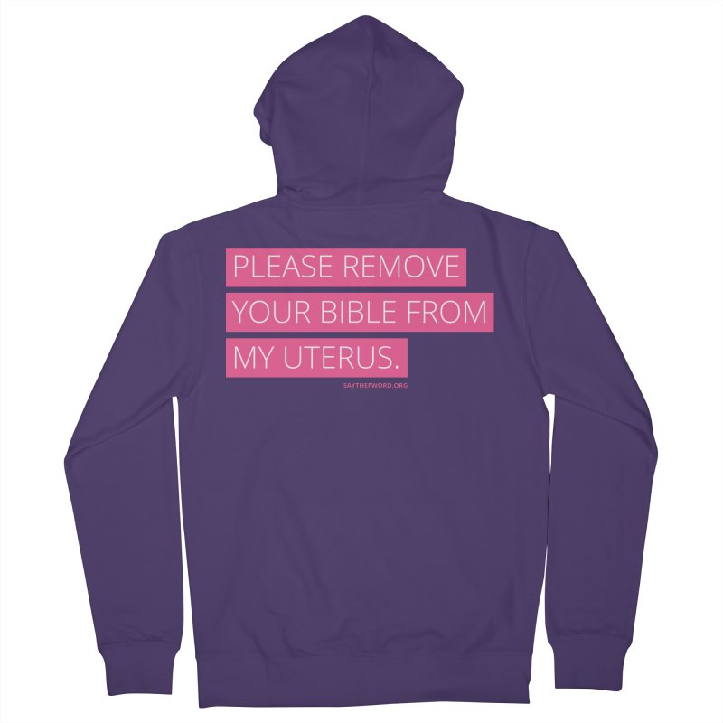 Please Remove Your Bible From My Uterus Women's Zip-Up Hoody by Say The F Word