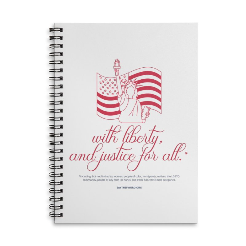 With Liberty, And Justice For All. Accessories Lined Spiral Notebook by Say The F Word