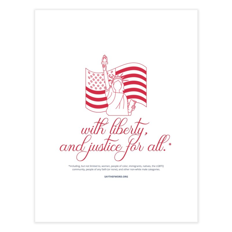 With Liberty, And Justice For All. Home Fine Art Print by Say The F Word