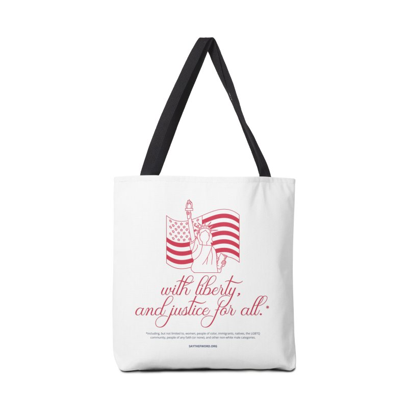 With Liberty, And Justice For All. Accessories Tote Bag Bag by Say The F Word