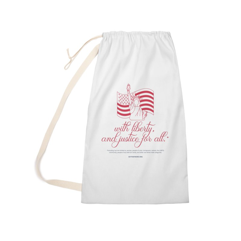 With Liberty, And Justice For All. Accessories Laundry Bag Bag by Say The F Word