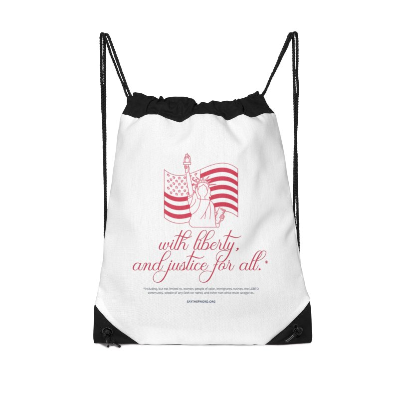 With Liberty, And Justice For All. Accessories Drawstring Bag Bag by Say The F Word