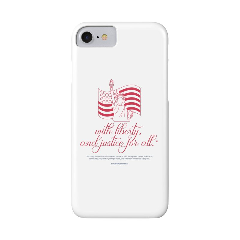With Liberty, And Justice For All. Accessories Phone Case by Say The F Word
