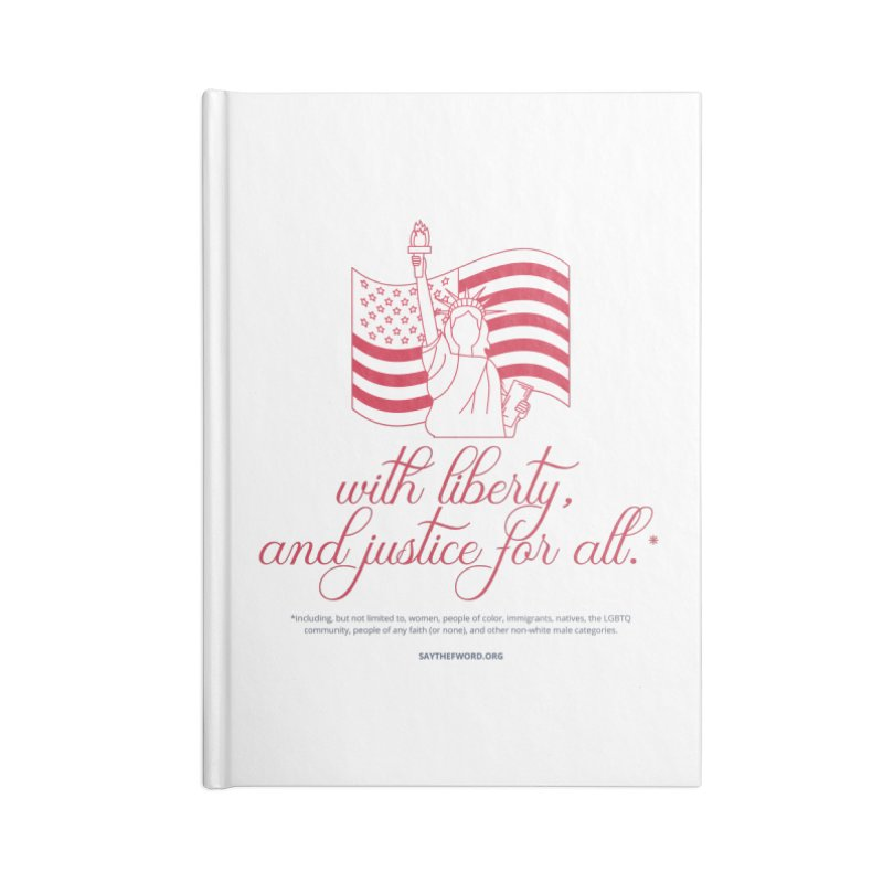 With Liberty, And Justice For All. Accessories Lined Journal Notebook by Say The F Word