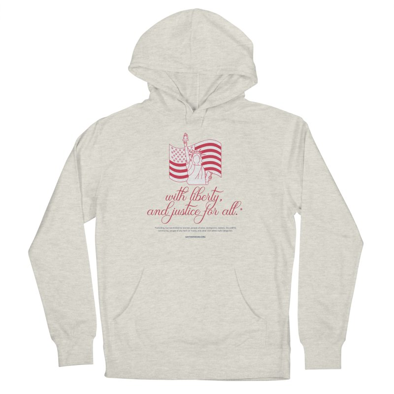 With Liberty, And Justice For All. Men's French Terry Pullover Hoody by Say The F Word