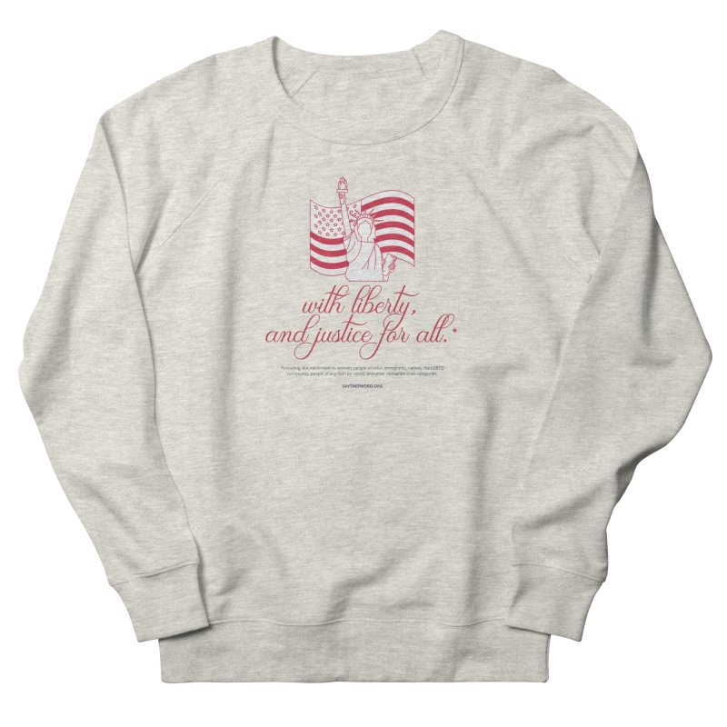 With Liberty, And Justice For All. Women's French Terry Sweatshirt by Say The F Word