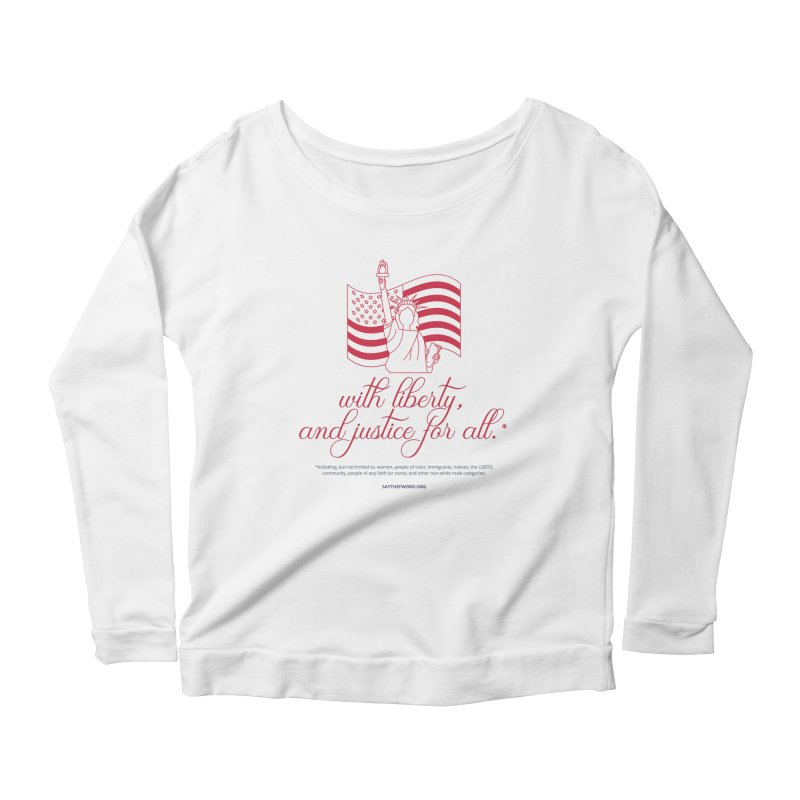 With Liberty, And Justice For All. Women's Scoop Neck Longsleeve T-Shirt by Say The F Word