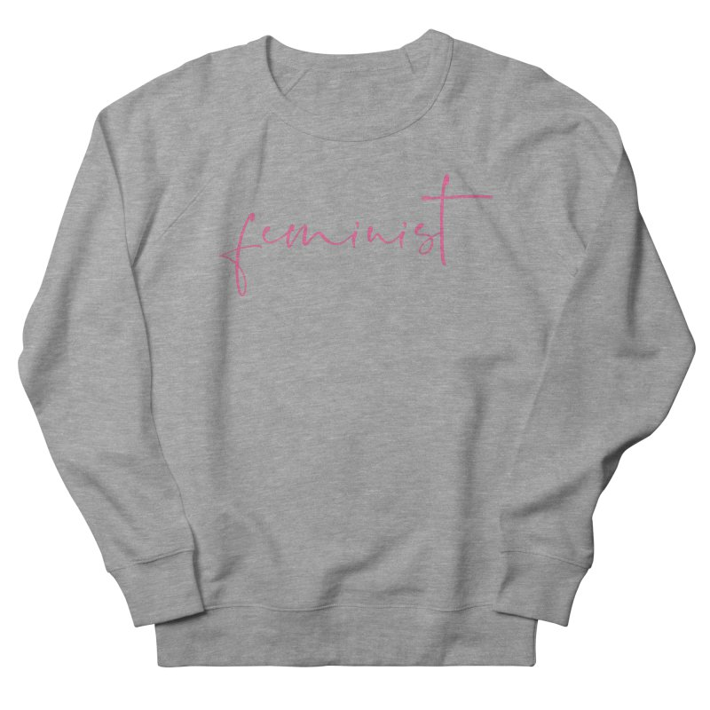 Feminist Women's French Terry Sweatshirt by Say The F Word