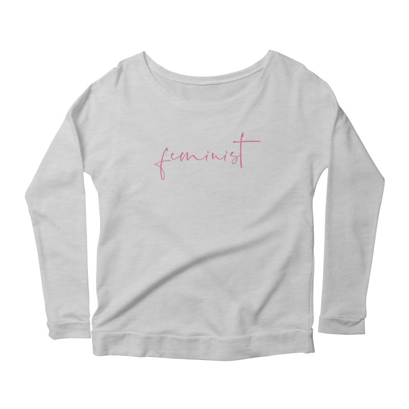 Feminist Women's Scoop Neck Longsleeve T-Shirt by Say The F Word