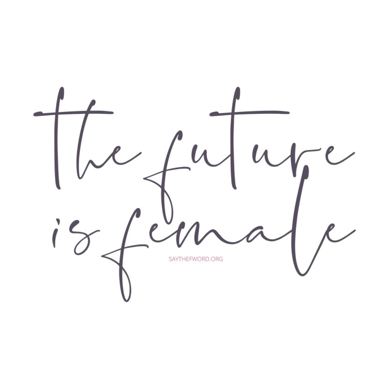 The Future is Female Home Blanket by Say The F Word