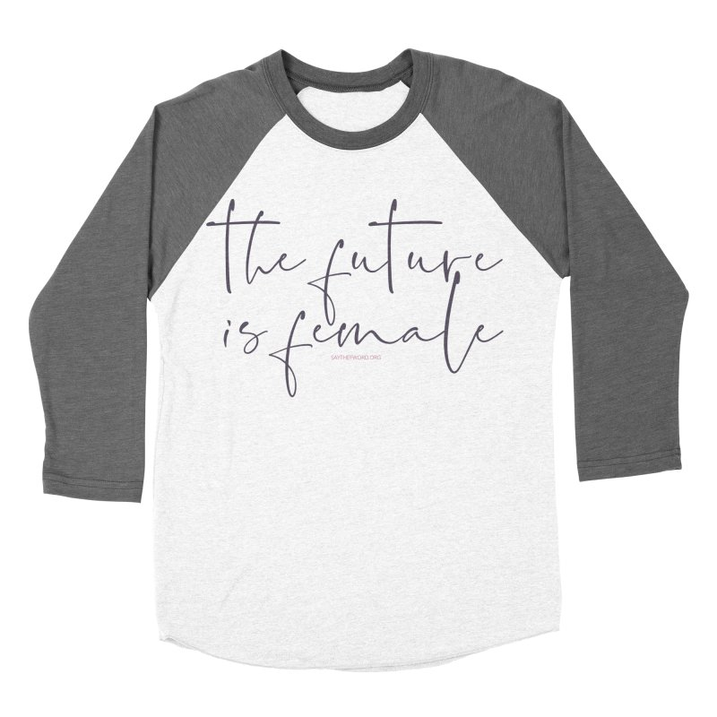 The Future is Female Women's Baseball Triblend Longsleeve T-Shirt by Say The F Word