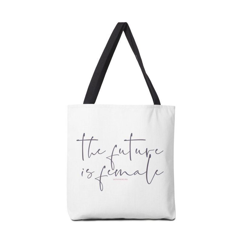 The Future is Female Accessories Tote Bag Bag by Say The F Word