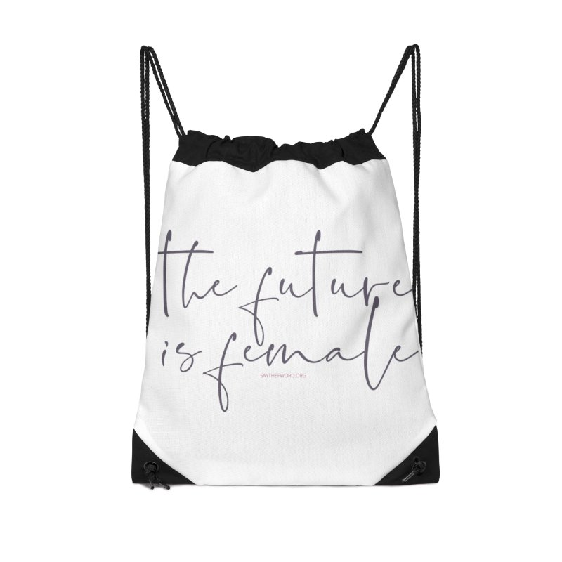 The Future is Female Accessories Drawstring Bag Bag by Say The F Word