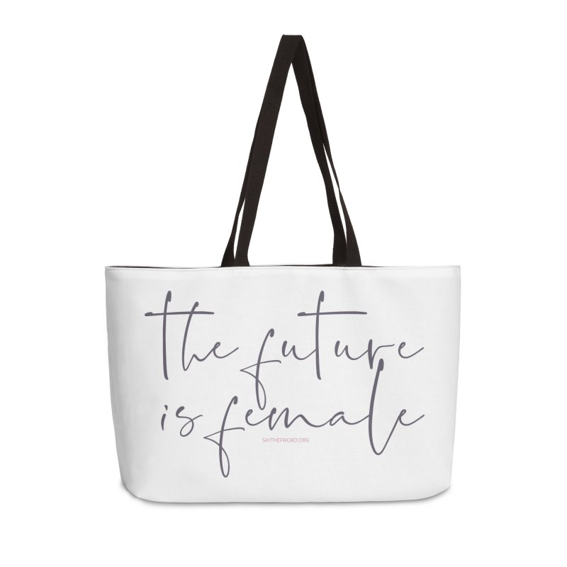 The Future is Female Accessories Weekender Bag Bag by Say The F Word