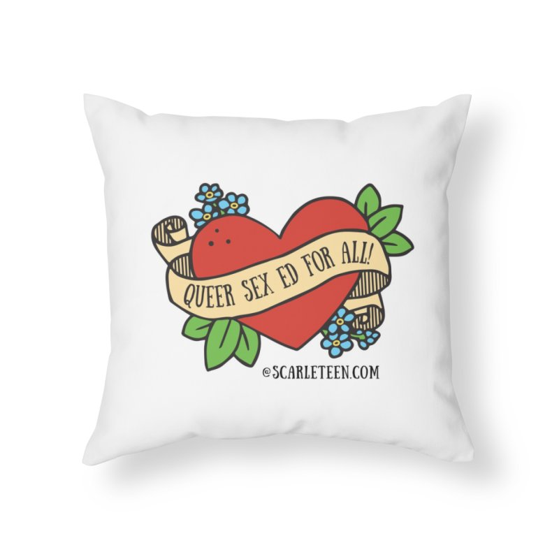Queer Sex Ed For All! Home Throw Pillow by Scarleteen's Threadless Shop