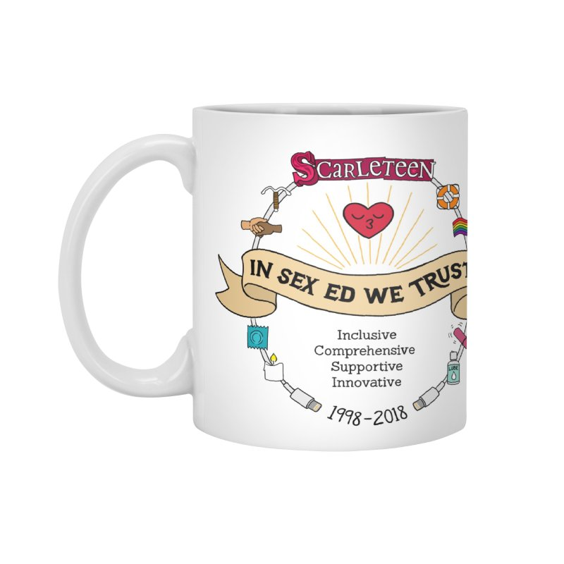 In Sex Ed We Trust Accessories Mug by Scarleteen's Threadless Shop