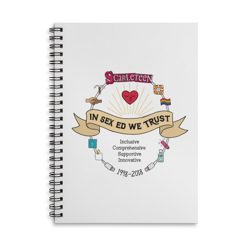 In Sex Ed We Trust Accessories Notebook by Scarleteen's Threadless Shop