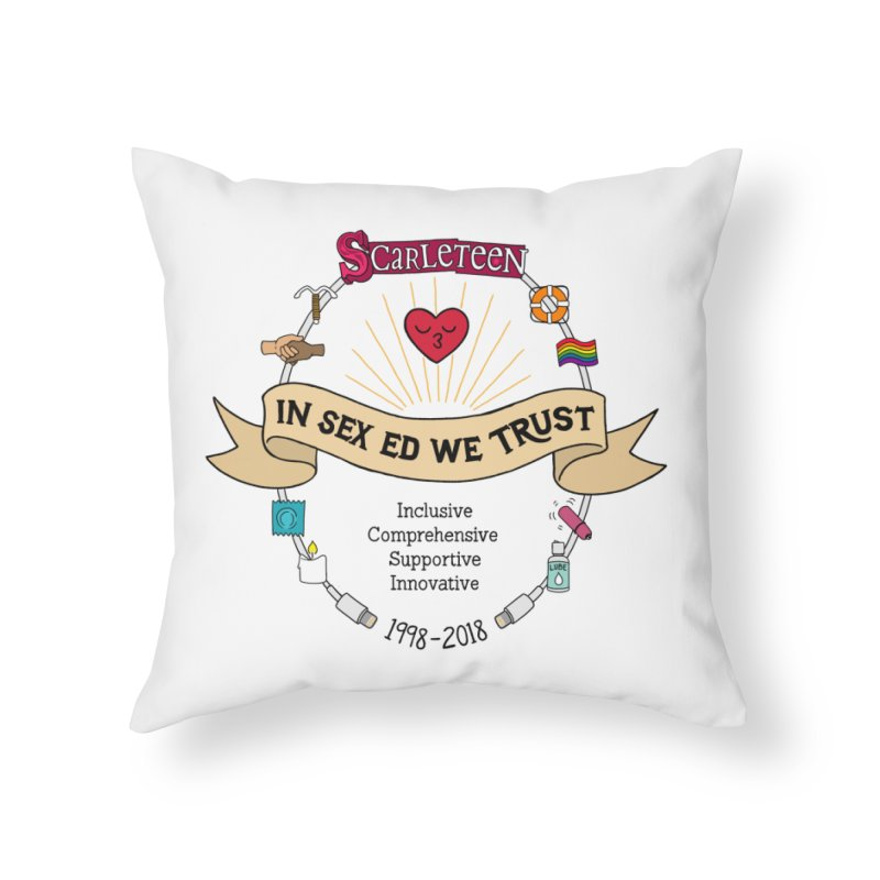 In Sex Ed We Trust Home Throw Pillow by Scarleteen's Threadless Shop