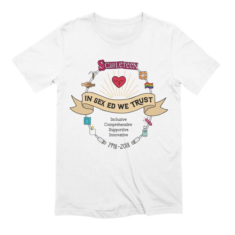 In Sex Ed We Trust Men's T-Shirt by Scarleteen's Threadless Shop