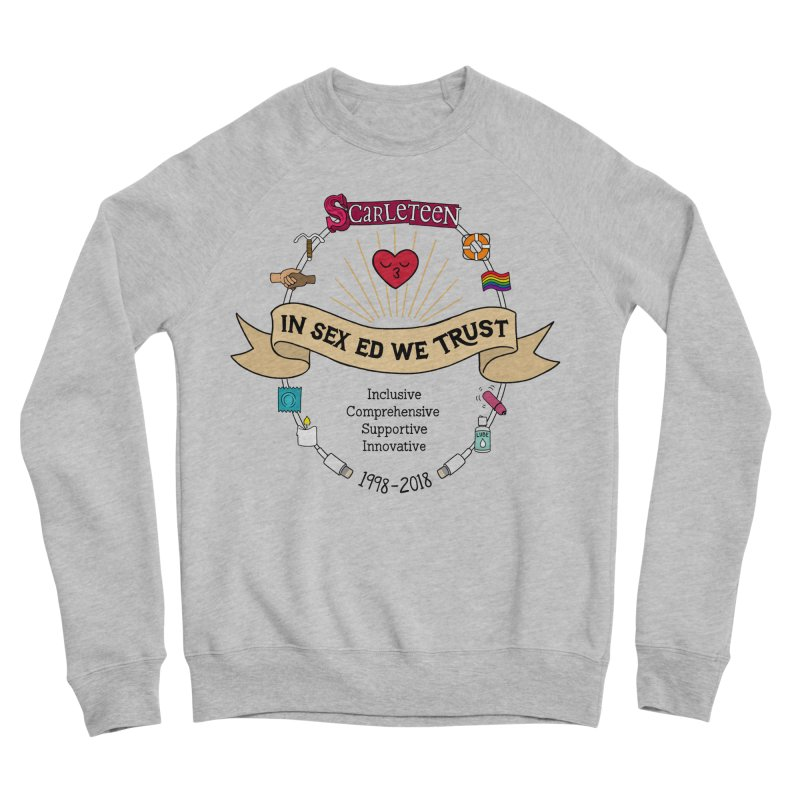 In Sex Ed We Trust Men's Sweatshirt by Scarleteen's Threadless Shop