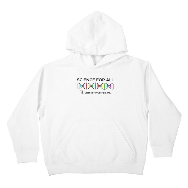 Science for All Kids Pullover Hoody by Science for Georgia's Shop