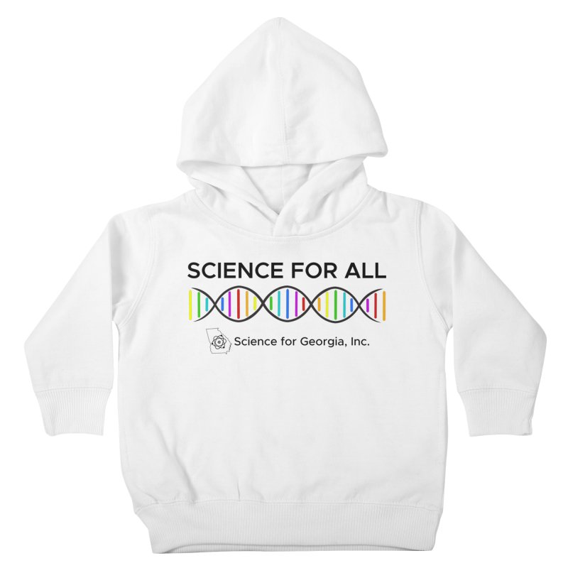 Science for All Kids Toddler Pullover Hoody by Science for Georgia's Shop