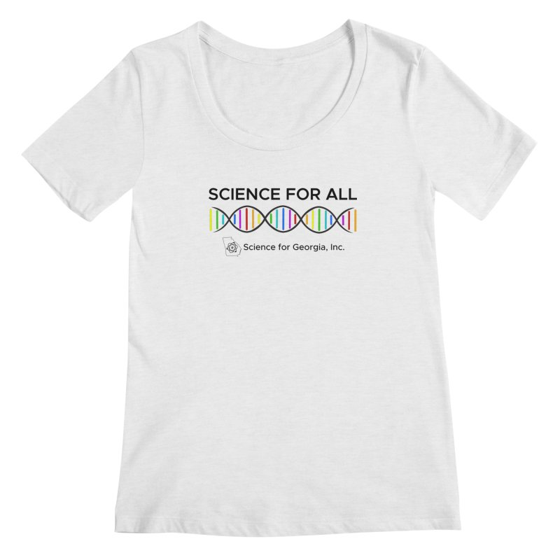 Science for All Women's Regular Scoop Neck by Science for Georgia's Shop