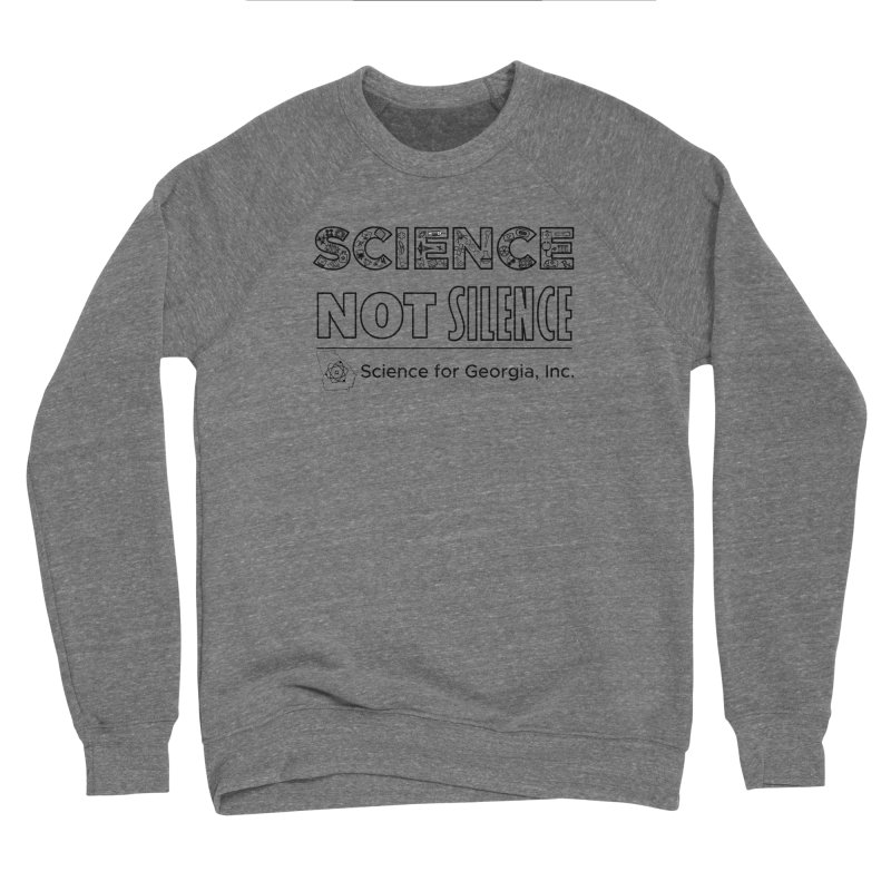 Science Not Silence (black line) Men's Sponge Fleece Sweatshirt by Science for Georgia's Shop