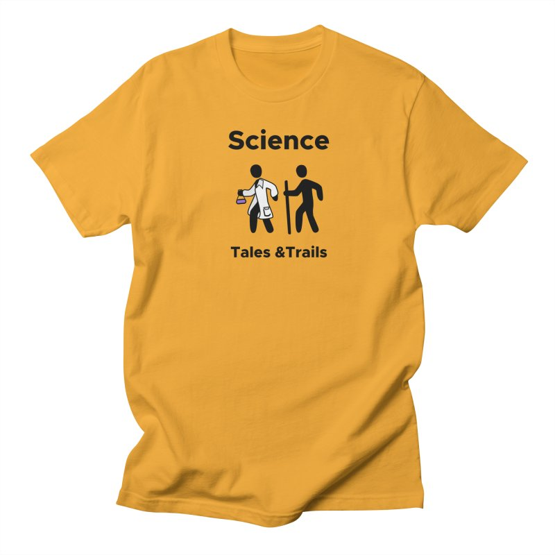 Science Tales & Trails Women's Regular Unisex T-Shirt by Science for Georgia's Shop