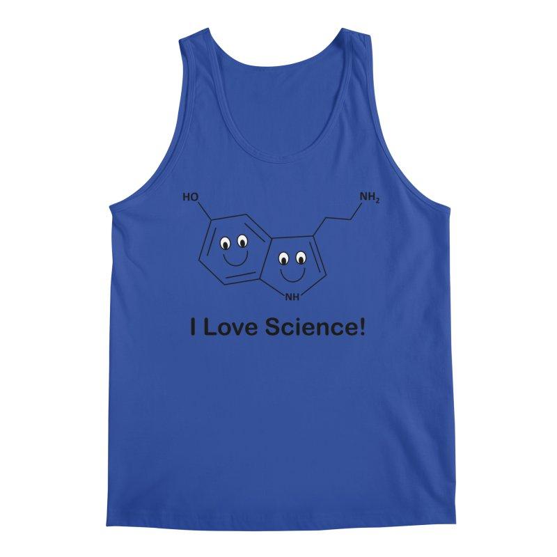 I love Science! (Serotonin) Men's Regular Tank by Science for Georgia's Shop