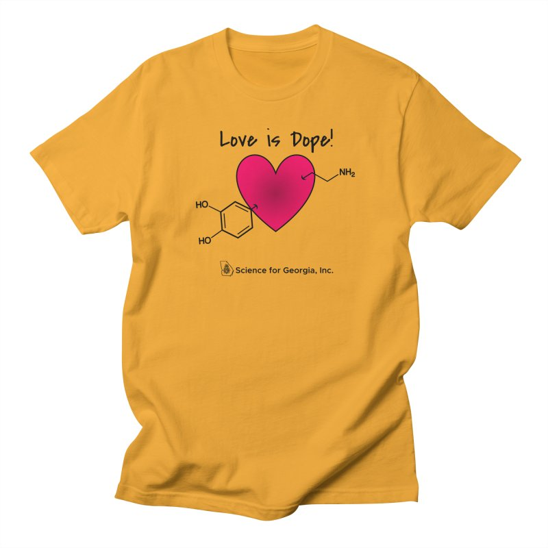 Love is Dope Women's Regular Unisex T-Shirt by Science for Georgia's Shop