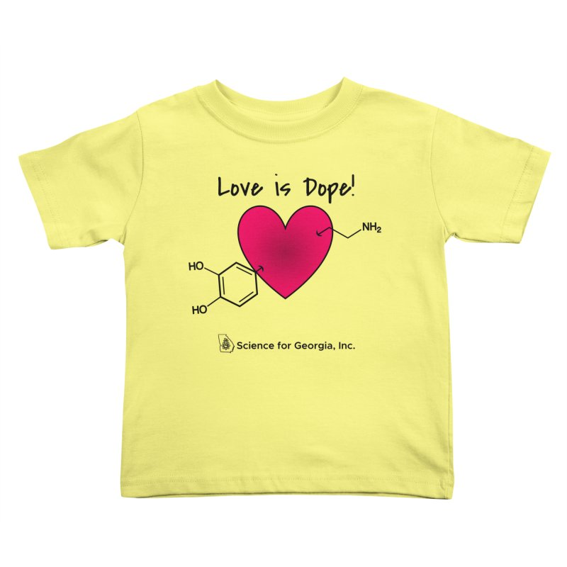 Love is Dope Kids Toddler T-Shirt by Science for Georgia's Shop