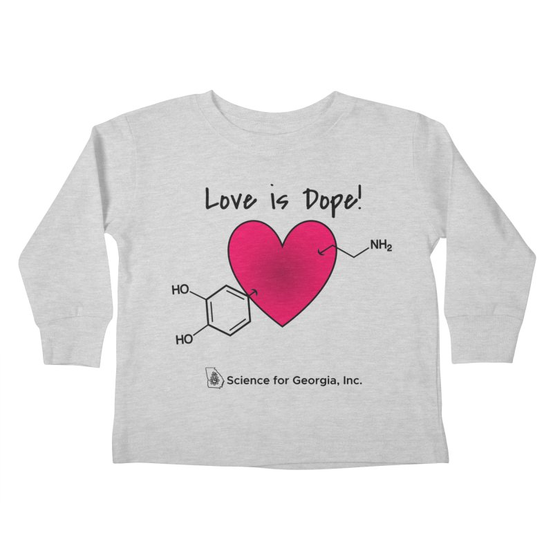 Love is Dope Kids Toddler Longsleeve T-Shirt by Science for Georgia's Shop