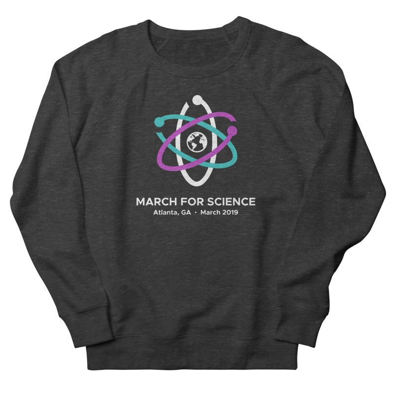 March for Science Atlanta Logo Shirt Men's French Terry Sweatshirt by Science for Georgia's Shop