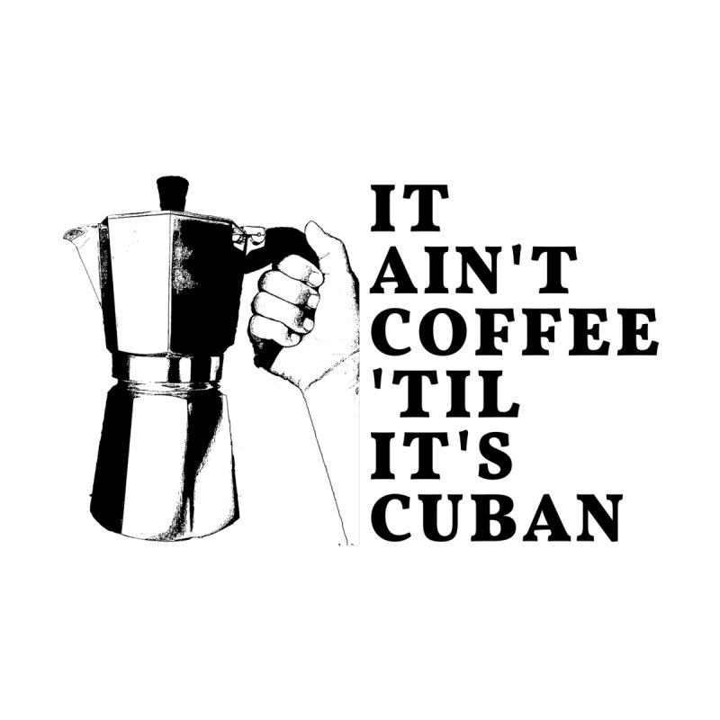 Cuban Coffee by Cuban Coffee's Artist Shop