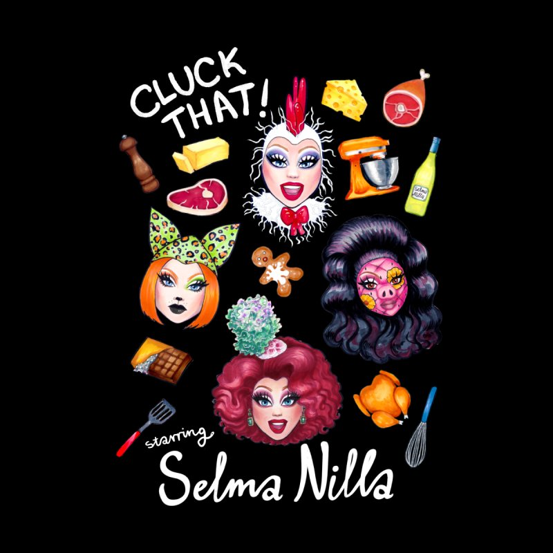 Cluck That! T-Shirts, Tanks, Hoodies, Mugs and Totes Women's T-Shirt by Selma Nilla's Hen House
