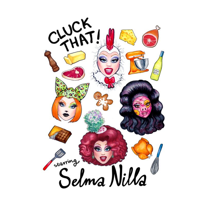 Cluck That! T-Shirts, Tanks and Hoodies Women's T-Shirt by Selma Nilla's Hen House
