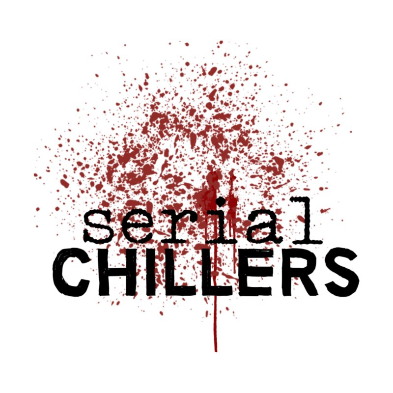 Blood Splatter Centered by Serial Chillers Podcast