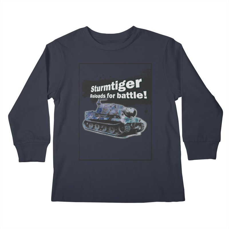 Sturmtiger: Reloads for Battle! Kids Longsleeve T-Shirt by SHADEPRINT.DESIGN